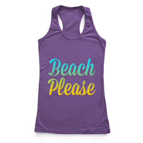 Beach Please Racerback Tank Top