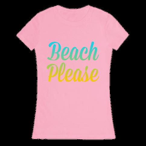 Beach Please Womens T-Shirt