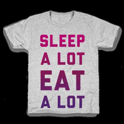 Sleep a Lot Eat a Lot Kids T-Shirt