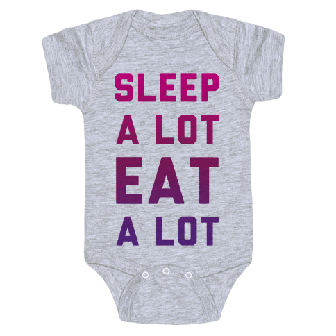 Sleep a Lot Eat a Lot Baby Onesy