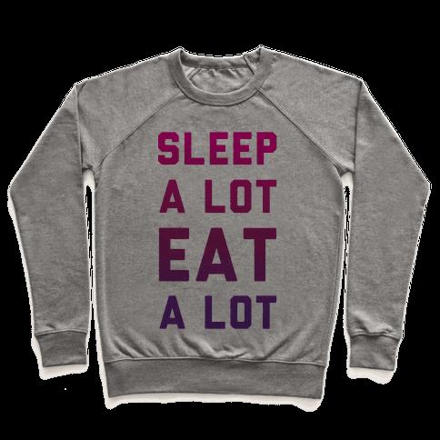 Sleep a Lot Eat a Lot Pullover