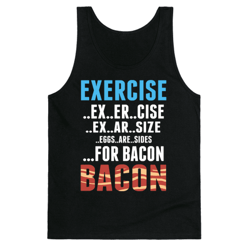 Eggs are Sides...For Bacon! Tank Top