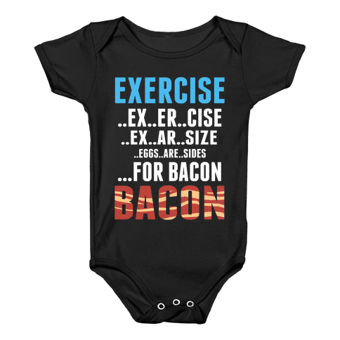 Eggs are Sides...For Bacon! Baby Onesy