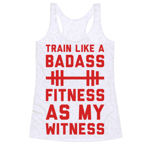 Train Like A Badass Fitness As My Witness Racerback Tank Top