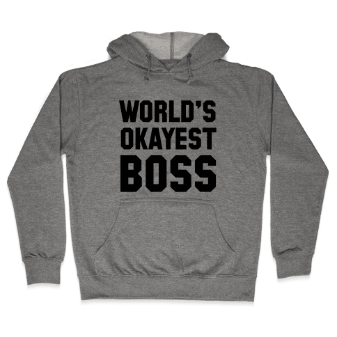 World's Okayest Boss Hooded Sweatshirt
