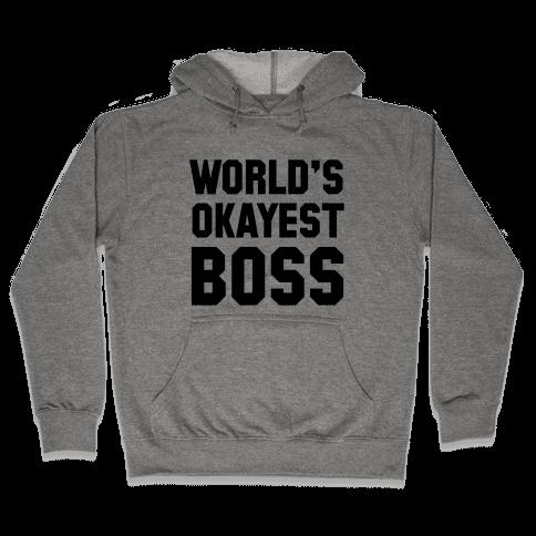 World's Okayest Boss Hooded Sweatshirt