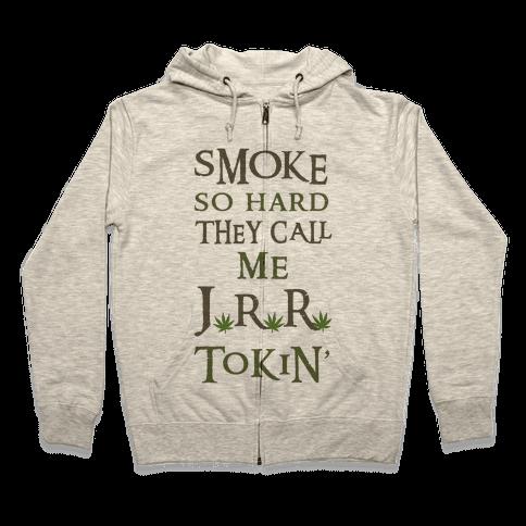 Smoke So Hard They Call Me J.R.R. Tokin' Zip Hoodie