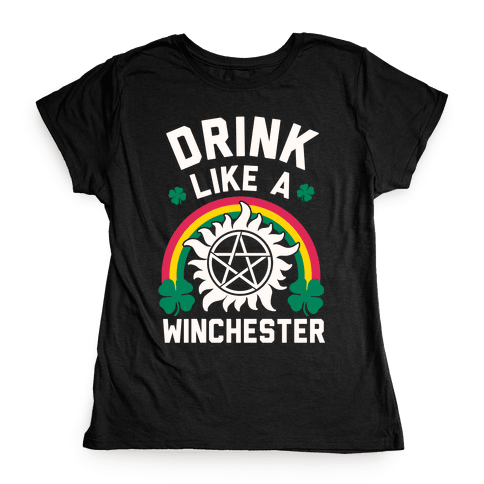 Drink Like A Winchester (St. Patrick's Day) Womens T-Shirt