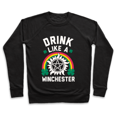 Drink Like A Winchester (St. Patrick's Day) Pullover