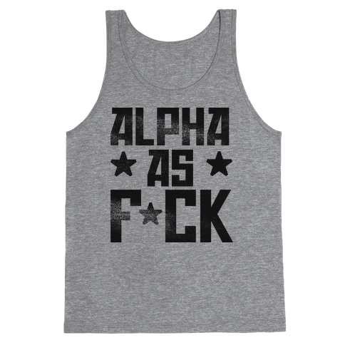 Alpha as F*ck Tank Top