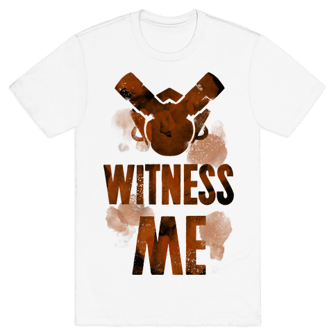 Witness Me Mens T-Shirt