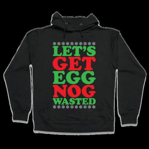 Eggnog Wasted Hooded Sweatshirt
