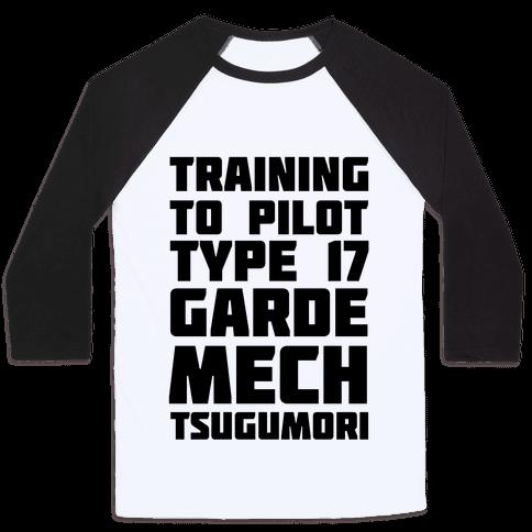 Training to Pilot Type 17 Garde Mech Tsugumori Baseball Tee