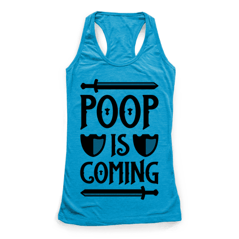 Poop Is Coming Racerback Tank Top