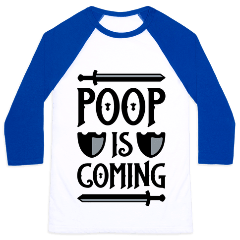 Poop Is Coming Baseball Tee