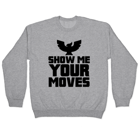 Show Me Your Moves Pullover