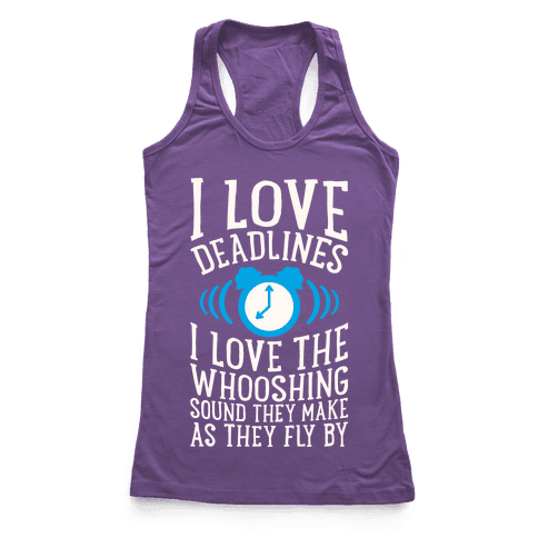 I Love Deadlines Racerback Tank Top