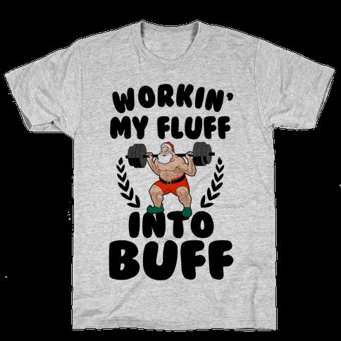 Workin'g My Fluff into Buff (Santa) Mens T-Shirt