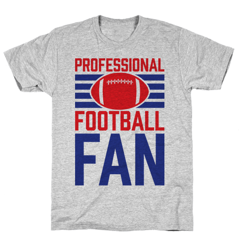 Professional Football Fan Mens T-Shirt