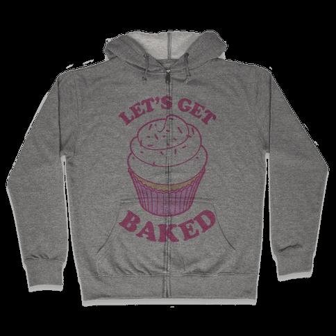 Let's Get Baked Zip Hoodie