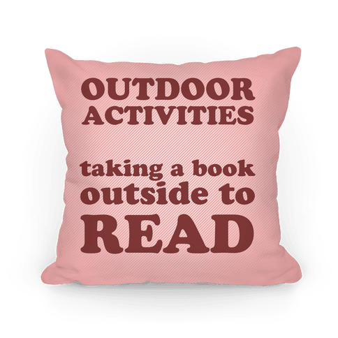 Outdoor Activities Taking A Book Outside To Read Pillow