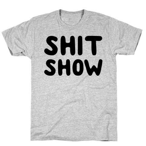 Shit Show T-Shirt