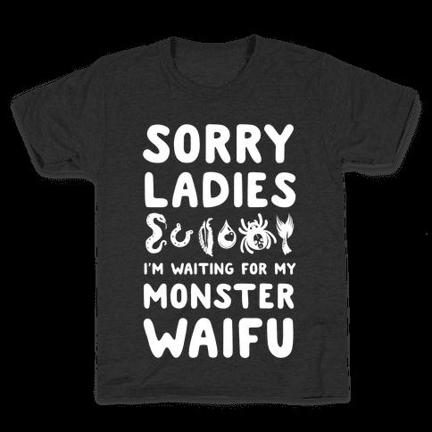 Sorry Ladies I'm Waiting for My Monster Waifu Kids T-Shirt
