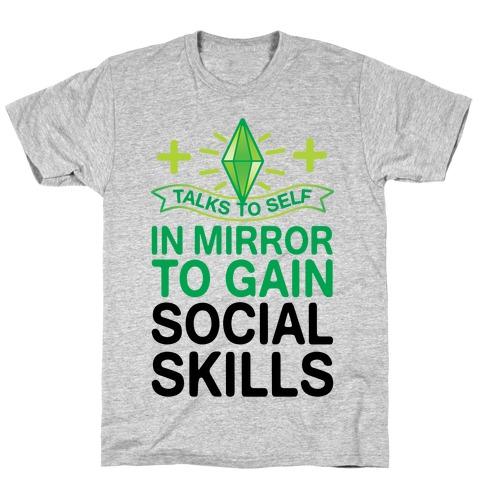 Talks To Self In Mirror To Gain Social Skills T-Shirt