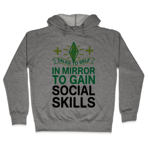 Talks To Self In Mirror To Gain Social Skills Hooded Sweatshirt