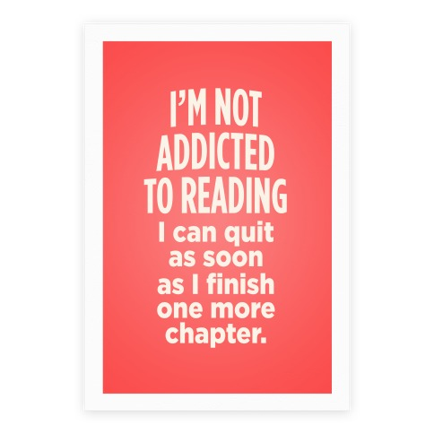 I'm Not Addicted To Reading Poster