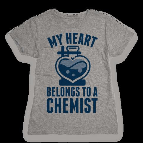 My Heart Belongs to a Chemist Womens T-Shirt