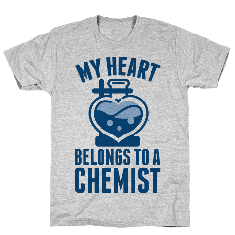 My Heart Belongs to a Chemist Mens T-Shirt