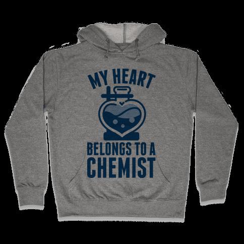 My Heart Belongs to a Chemist Hooded Sweatshirt