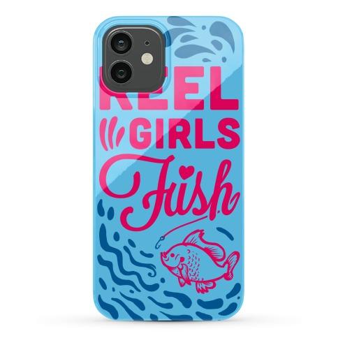 Reel Girls Fish! Phone Case