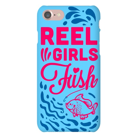 Reel Girls Fish! Phone Case