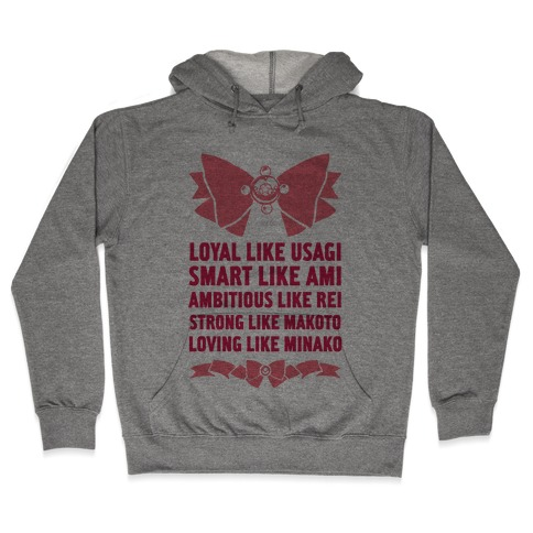 Loyal Like Usagi, Smart Like Ami, Ambitious Like Rei, Strong Like Lita, Loving Like Minako Hooded Sweatshirt