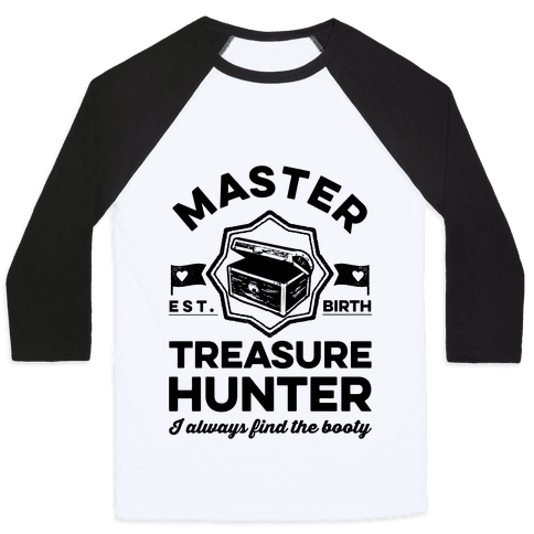 Master Treasure Hunter I Always Find The Booty