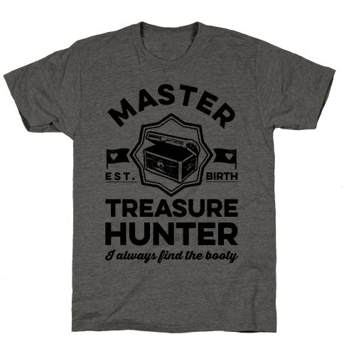 Master Treasure Hunter I Always Find The Booty Mens T-Shirt