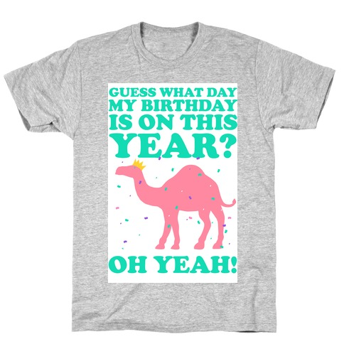 Guess What Day My Birthday is on This Year? T-Shirt