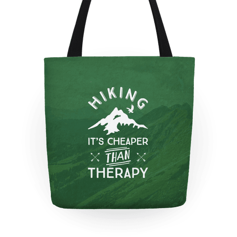 Hiking It's Cheaper Than Therapy Tote
