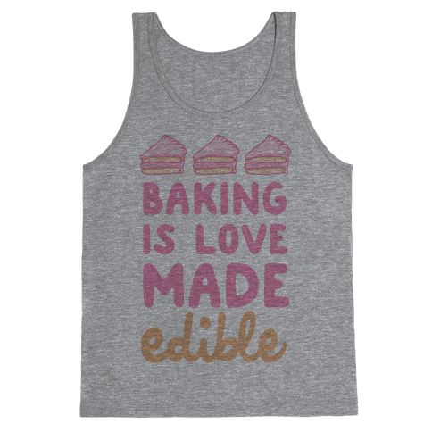 Baking Is Love Made Edible Tank Top