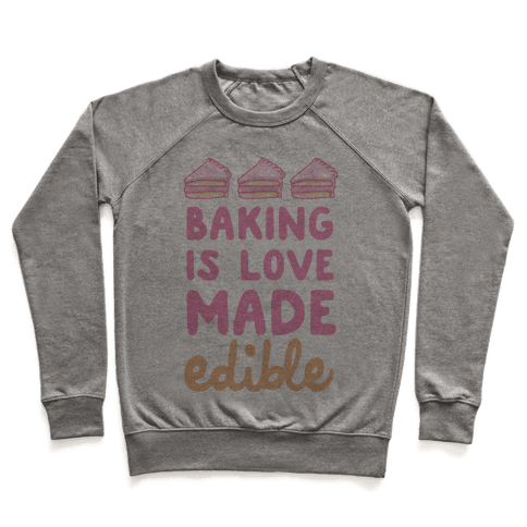 Baking Is Love Made Edible Pullover