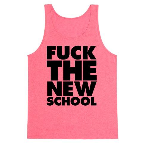 F*** The New School Tank Top