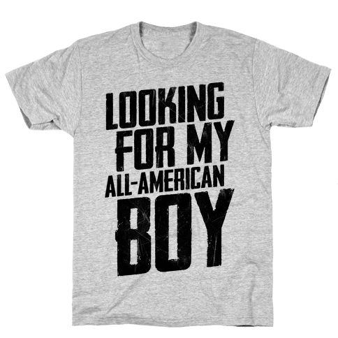 Looking For My All-American Boy Mens T-Shirt