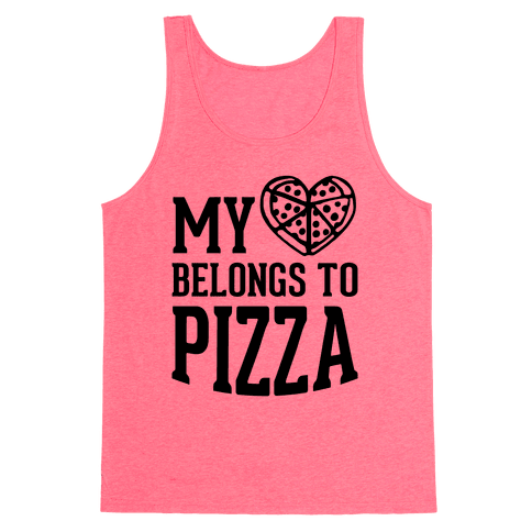 My Heart Belongs To Pizza Tank Top