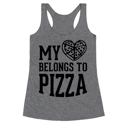 My Heart Belongs To Pizza Racerback Tank Top