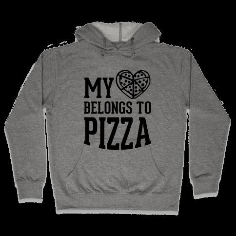 My Heart Belongs To Pizza Hooded Sweatshirt