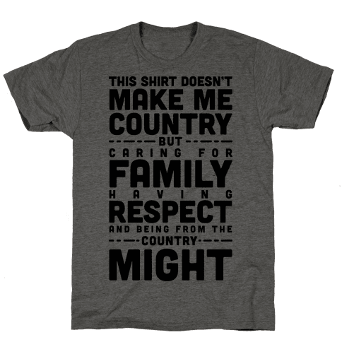 This Shirt Doesn't Make Me Country Mens T-Shirt
