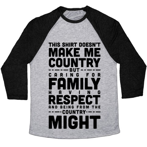 This Shirt Doesn't Make Me Country Baseball Tee