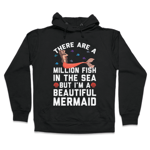 There Are A Million Fish In The Sea Hooded Sweatshirt